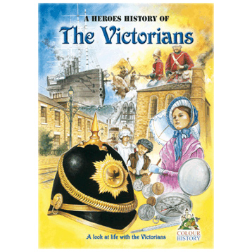 A Heroes History of the Victorians