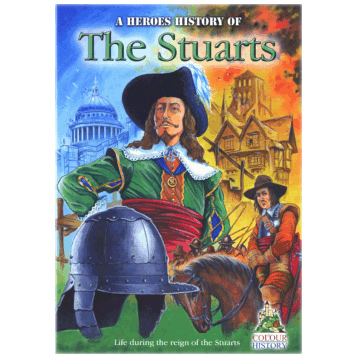 A Heroes History of the Stuarts
